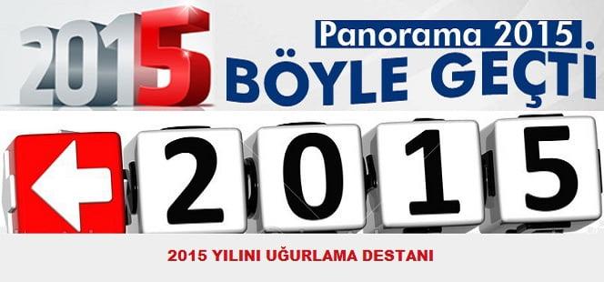 2015 yili turkiyede ve dunyada boyle gecti - 2015 YılınıUğurlama Destanı