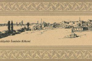 eskisehir isminin kokeni 300x200 - Eskişehir İsminin Kökeni