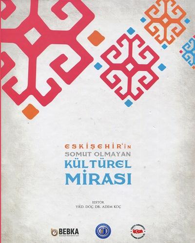 eskisehir somut olmayan kulturel miras - Eskişehir'in Somut Olmayan Kültürel Mirası