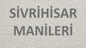 maniler 300x168 - Sivrihisar Manileri