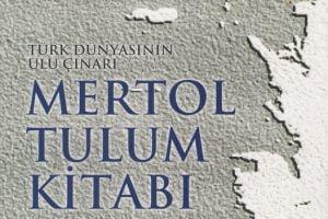 mertol tulum kitabi 300x200 - Türk Dünyasının Ulu Çınarı Mertol Tulum Kitabı