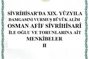 osman afif menkibeler 300x200 - Osman Afif Sivrihisari ile Oğlu ve Torunlarına Ait Menkıbeler