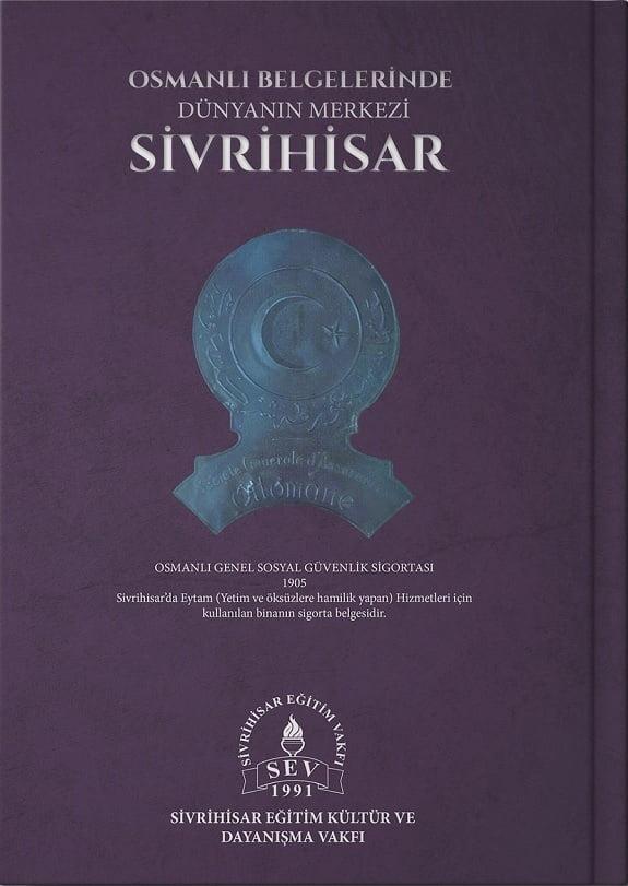 osmanli belgelerinde sivrihisar arka - Osmanlı Belgelerinde Dünyanın Merkezi Sivrihisar