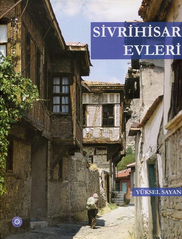 sivrihisar evleri kitap - Kitap Hakkında